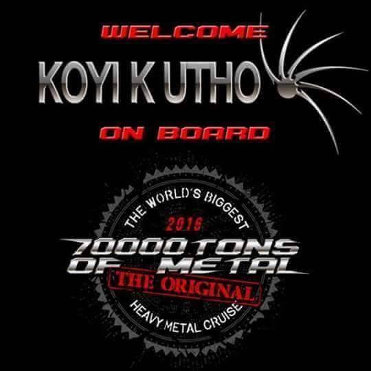 Cartel de confirmación de la participación de Koyi K Utho en 70.000 Tons of Metal 2016