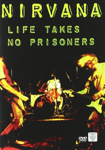 En 2009 se lanzó el DVD Life Takes no Prisoners de Nirvana